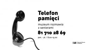Telefon pamięci – muzeum rozmawia…